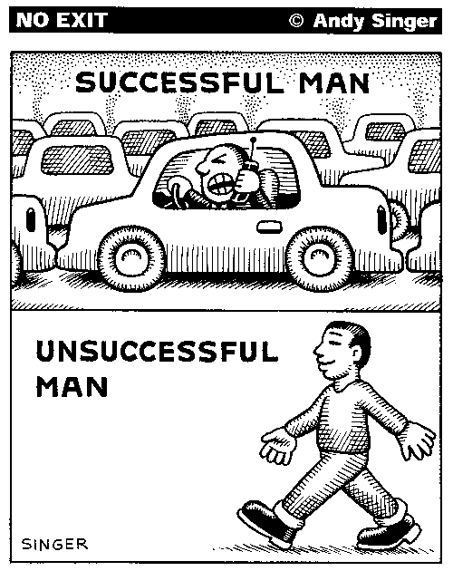 A man in a car, trapped in traffic yelling at his cell phone above labeled Successful Man, and a man walking with a smile on his face below labeled Unsuccessful Man.